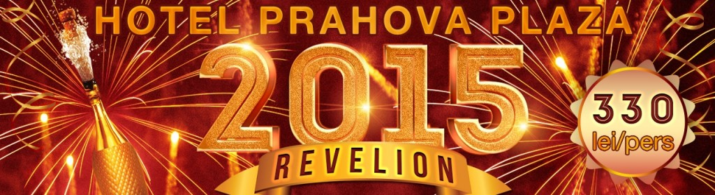 Revelion 2015 la Hotel Prahova Plaza din Ploiești